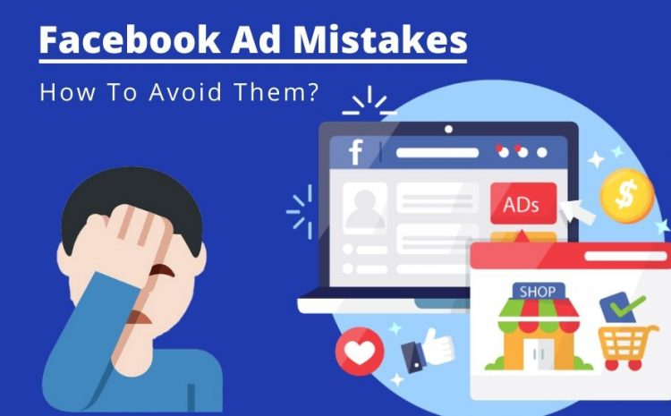 12-Most-Common-Facebook-Ad-Mistakes-And-How-To-Avoid-Them