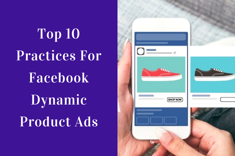 Top-10-Practices-For-Facebook-Dynamic-Product-Ad